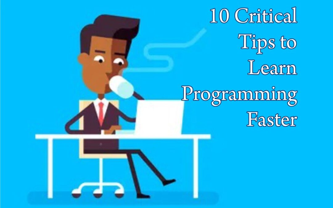 10 Critical Tips to Learn Programming Faster